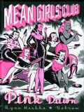 Mean Girls Club: Pink Dawn (2018) HC