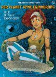 Der Planet ohne Erinnerung 07: Die junge Königin