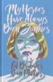 My Heroes Have Always Been Junkies (2018) HC