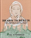 Drawn to Berlin: Comic Workshops in Refugee Shelters and other Stories from a New Europe (2018) HC
