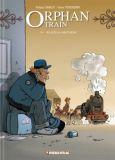 Orphan Train 07 + 08: Wurzeln / Abschiede