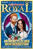 Lustiges Taschenbuch Royal 04: Hoheitliche Hochzeiten