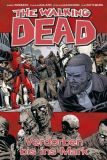 The Walking Dead (2006) Hardcover 31: Verdorben bis ins Mark