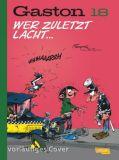 Gaston Neuedition 18: Wer zuletzt lacht ...