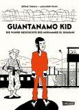 Guantanamo Kid: Die wahre Geschichte des Mohammed el Gharani