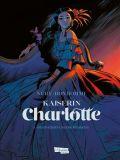 Kaiserin Charlotte 01: Die Prinzessin und der Erzherzog