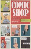 Comic Shop: The Retail Mavericks Who Gave Us a New Geek Culture (2019) TB
