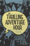 The Thrilling Adventure Hour: Residence Evil (2019) TPB