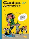 Gaston Neuedition 17: Kindsköpfe