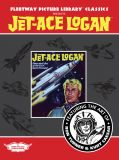 Fleetway Picture Library Classics (2019) 02: Jet-Ace Logan