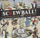 Screwball: The Cartoonists Who Made the Funnies Funny (2019) HC