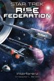 Star Trek - Rise of the Federation 05: Interferenz