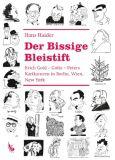 Der Bissige Bleistift: Erich Gold – Goltz – Peters Karikaturen in Berlin, Wien, New York
