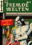 Fremde Welten 11: Der metallene Mörder