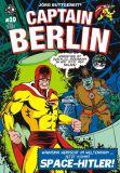 Captain Berlin 10: Wahnsinn herrscht im Weltraum... Jetzt kommt Space-Hitler!