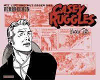 Casey Ruggles 03: Mit List und Mut gegen das Verbrechen