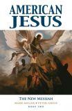 American Jesus (2009) TPB 02: The New Messiah
