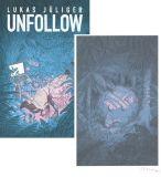 Unfollow (mit signiertem Kunstdruck)
