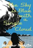 The Sky Is Blue with a Single Cloud (2020) Graphic Novel