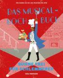 Das Musical-Kochbuch (2020) HC: Bühne frei für Schlemmerei!