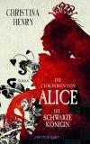 Die Chroniken von Alice 02 - Die Schwarze Königin