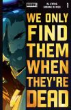We only find them when they're dead (2020) 01 (4th Printing)