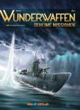 Wunderwaffen - Geheime Missionen 01: Das Phantom-U-Boot (Vorzugsausgabe)
