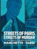 The Complete Graphic Noir of Manchette + Tardi (2020) HC 02: Streets of Paris, Streets of Murder