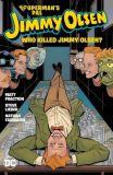 Superman's Pal Jimmy Olsen (2019) TPB: Who killed Jimmy Olsen?