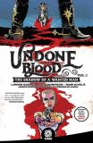 Undone by Blood (2020) TPB 01: The Shadow of a Wanted Man