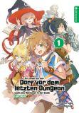 Ein Landei aus dem Dorf vor dem letzten Dungeon sucht das Abenteuer in der Stadt - Light Novel 01