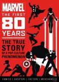 Marvel: The First 80 Years (2020) HC: The True Story of a Pop-Culture Phenomenon