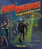 Alien Invasions!: The History of Aliens in Pop Culture (2020) HC