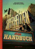 Superhelden - Das Handbuch (Benjamin Lacombe)
