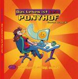 Das Leben ist kein Ponyhof 04: Das Internet schlägt zurück!