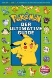 Pokémon: Der ultimative Guide - Das offizielle Handbuch zu den ersten 151 Pokémon