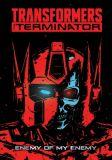 Transformers vs. The Terminator (2020) TPB: Enemy of my Enemy