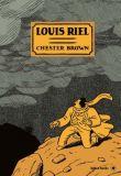 Louis Riel - Eine Comic-Biografie