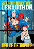 Superman Adventures (1996) Graphic Novel: Lex Luthor, Man of Metropolis