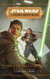 Star Wars: Die Hohe Republik Roman: In die Dunkelheit