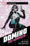 Marvel-Heldinnen - Domino auf Abwegen (Roman)
