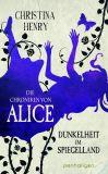 Die Chroniken von Alice 03 - Dunkelheit im Spiegelland